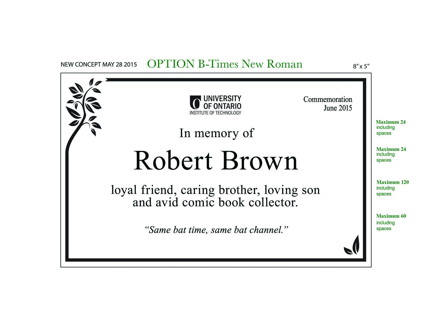Plaque sample – In loving memory of Robert Brown, loyal friend, caring brother, loving son, and avid comic book collector.