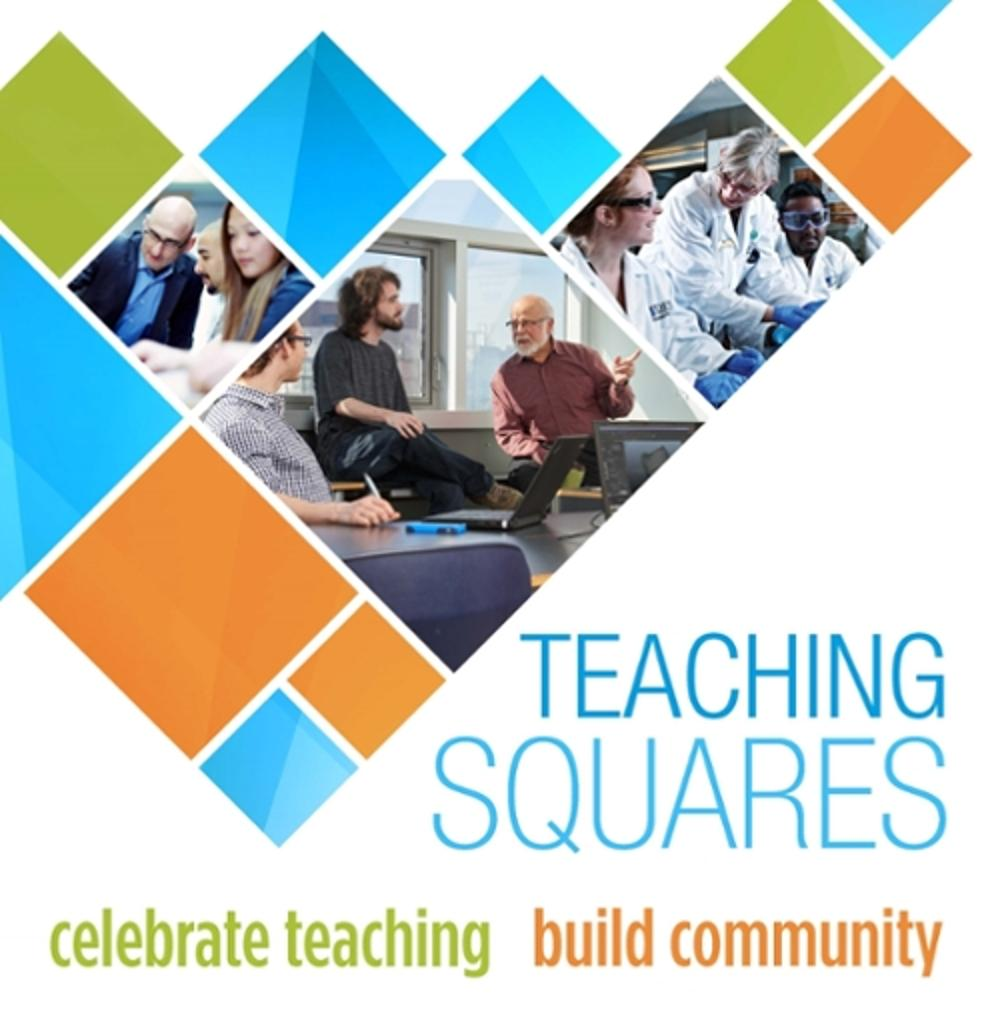 An image with colourful squares and photos of teachers and instructors.  The text reads: 'Teaching Squares. Celebrate Teaching. Build Community.'