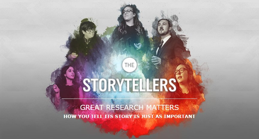 Storytellers: Great Research Matters. How you tell its story is just as important.